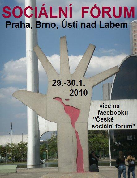 České sociální fórum: Praha, Brno, Ústí nad Labem: pátek 29. a sobota 30. ledna 2010