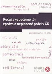 Pečuj a vypečeme tě: zpráva o neplacené práci v ČR